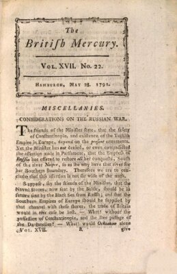 The British mercury or annals of history, politics, manners, literature, arts etc. of the British Empire Samstag 28. Mai 1791