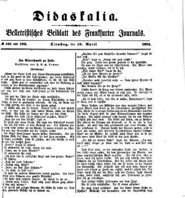 Didaskalia Dienstag 13. April 1875